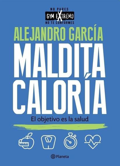 Libro Maldita Caloría - Alejandro García