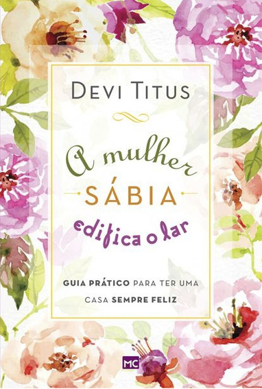 Livro Devi Titus - A Mulher Sábia Edifica O Lar