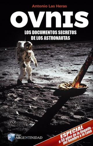 Ovnis Los Documentos Secretos De Los Astronautas (nuevo)