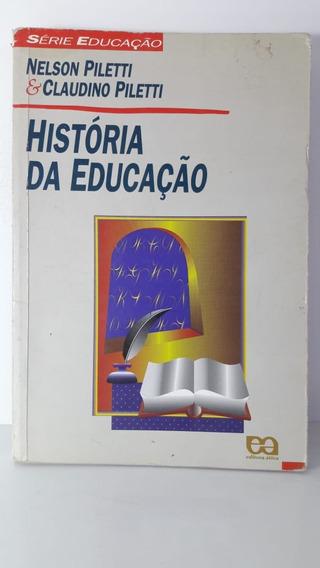 Livro História Da Educação Nelson E Claudino Piletti Ática