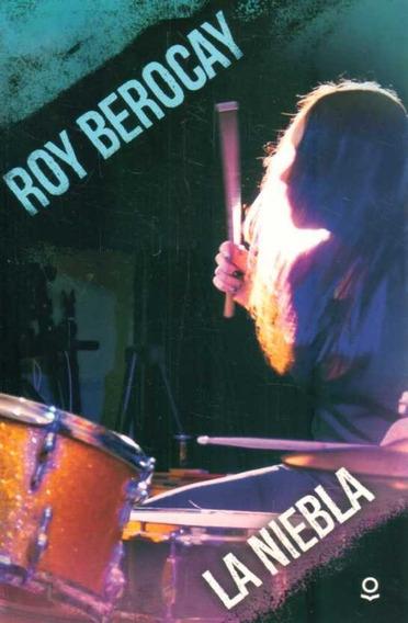 Libro: La Niebla - Roy Berocay