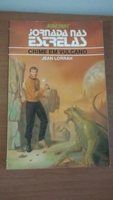 Livro Star Trek Jornada Nas Estrelas Crime Em Vulcano