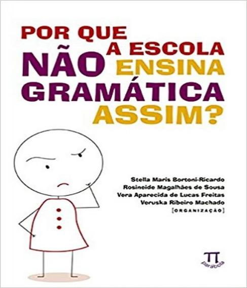 Por Que A Escola Nao Ensina Gramatica Assim