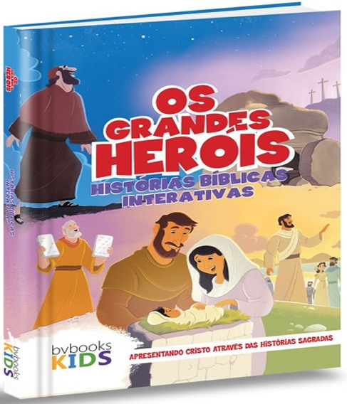 Biblia Os Grandes Herois - Historias Biblicas Interativas