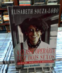 A Classe Operaria Tem Dois Sexos Elisabeth Souza Lobo