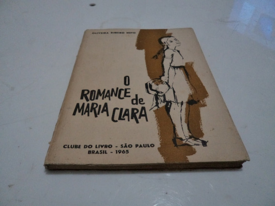Livro O Romance De Maria Clara Oliveira Ribeiro Neto R.937