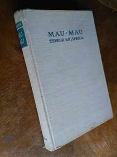 Charles Thurley Stoneham - Mau Mau. Terror En África. Kenya