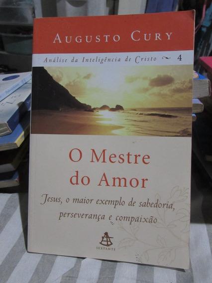 O Mestre Do Amor - Augusto Cury (jesus, O Maior Exemplo)