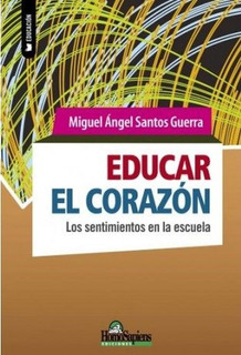 Educar El Corazón- Los Sentimientos En La Escuela