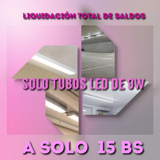 Atencion De Liquidacion De Saldos De Tubos Led 9w