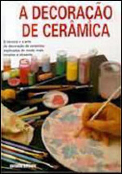 Decoraçao De Ceramica - Artes E Oficios
