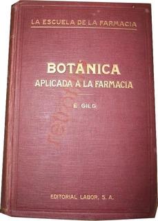Botanica Aplicada A Farmacia 1926 Gilg Herbolaria Lnu