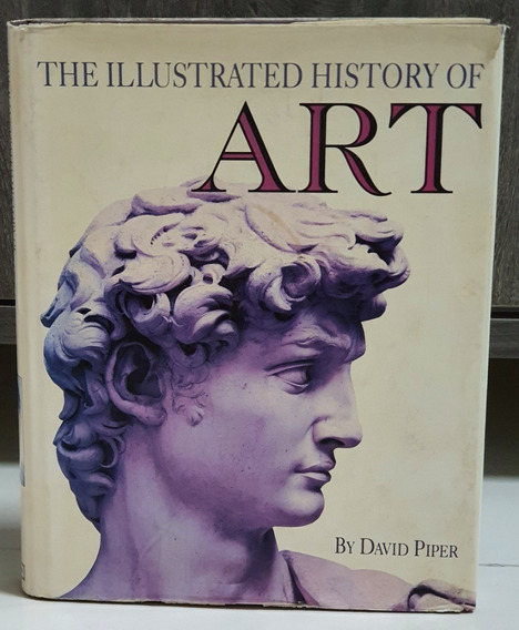 Livro The Illustrated History Of Art - By David Piper