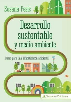 Desarrollo Sustentable Y Medio Ambiente - Susana Pesis