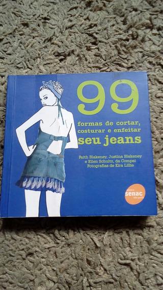 Livro 99 Formas De Cortar, Costurar E Enfeitar Seu Jeans