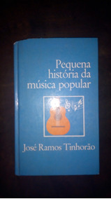 Pequena História Da Música Popular José Ramos Tinhorão