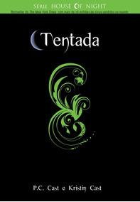Série The House Of Night - Livro 6 - Tentada P. C. Cast