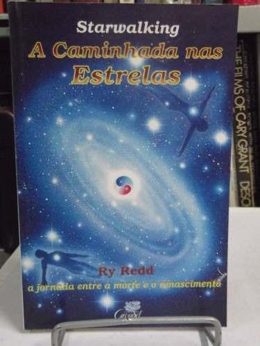 Livro - A Caminhada Nas Estrelas - Ry Redd