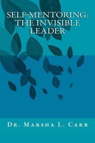 Self-mentoring(tm) : Dr Marsha L Carr
