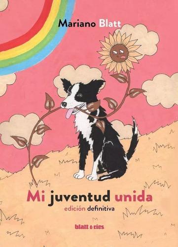Mi Juventud Unida - Mariano Blatt -  Blatt & Ríos