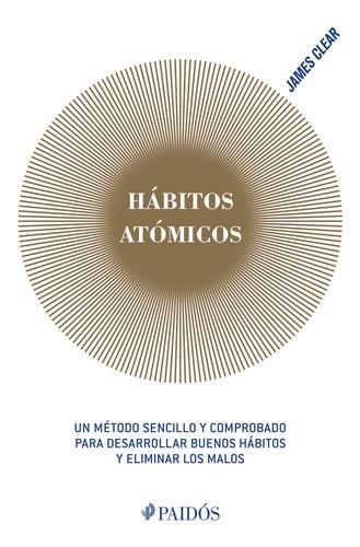 Hábitos Atómicos De James Clear - Paidós