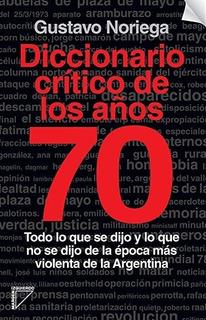 Diccionario Crítico De Los Años 70 - Gustavo Noriega