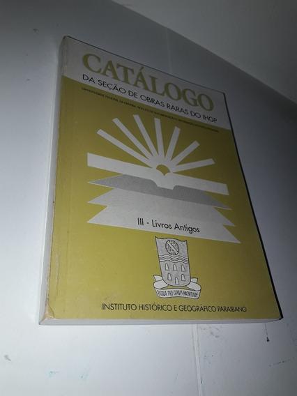 Catalogo Da Secao De Obras Raras Do Ihgp Iii Livro Antigos