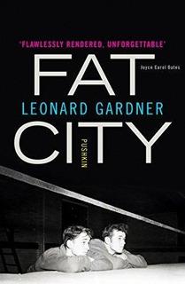 Fat City : Leonard Gardner