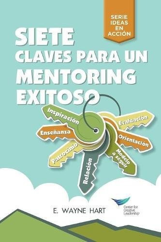 Libro : Seven Keys To Successful Mentoring (spanish)  - H...