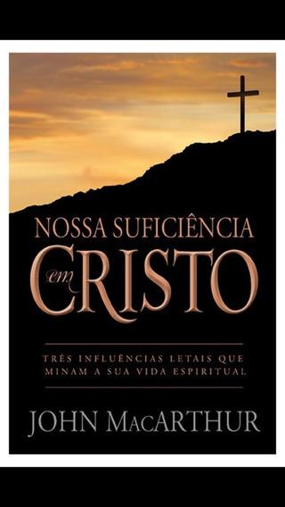 Nossa Suficiencia Em Cristo_mcarthur