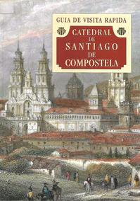 Livro Catedral De Santiago De Compostela - Guia De Visita
