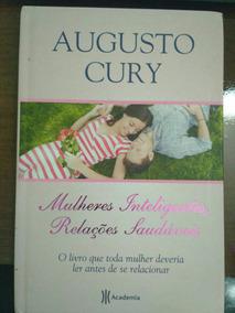 Livro Mulheres Inteligentes,relações Saudáveis -augusto Cury