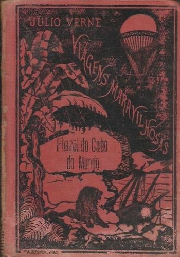 Farol Do Cabo Do Mundo - Julio Verne - Edição De 1912