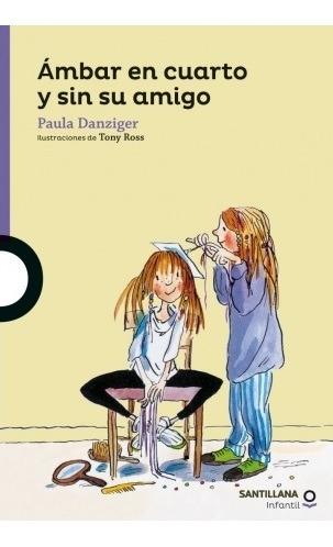 Ambar En Cuarto Y Sin Su Amigo / Paula Danziger