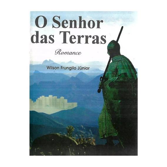 Livro O Senhor Das Terras - Wilson Frungilo Júnior - 0tt0