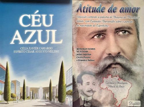 Livros Espiritas - Atitude De Amor + Céu Azul