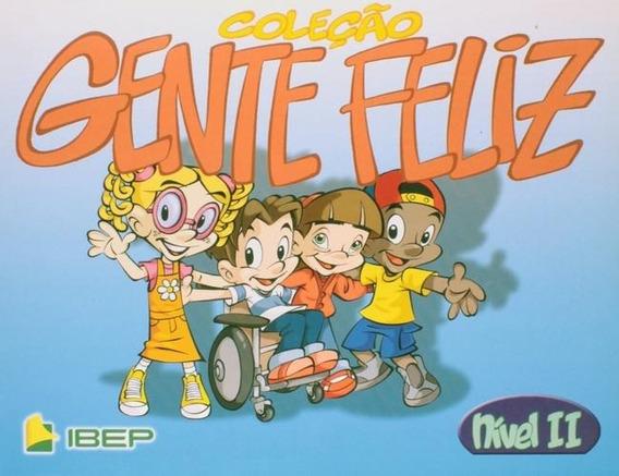 Gente Feliz - Alfabetizaçao - Nivel Ii - Educação Infantil -