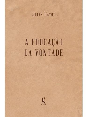 A Educação Da Vontade ( Jules Payot )