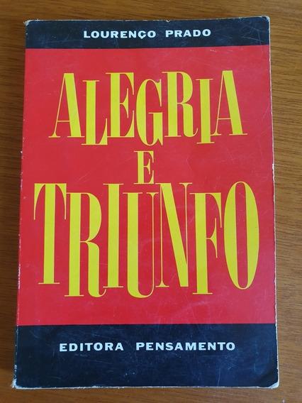 Livro Alegria E Triunfo Lourenço Prado 157 Pág .obc Store