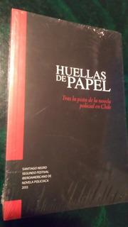 Huellas De Papel, Novela Policial En Chile. Nuevo.
