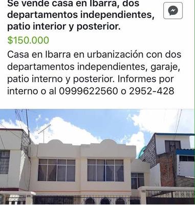 Casa De Dos Pisos En Ibarra 290 Metros Cuadrados