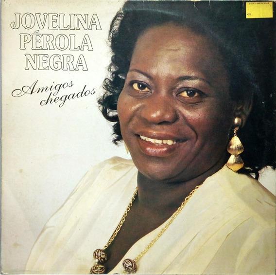 Jovelina Perola Negra Lp Amigos Chegados 13528