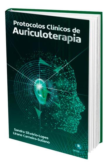 Livro Protocolos Clínicos De Auriculoterapia Silvério-lopes