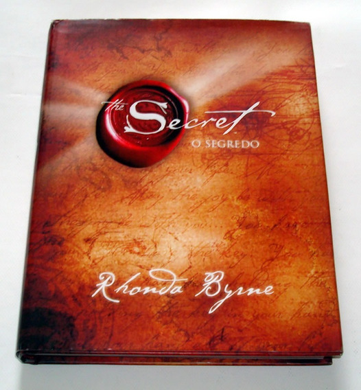 The Secret O Segredo Rhonda Byrne Sucesso Felicidade