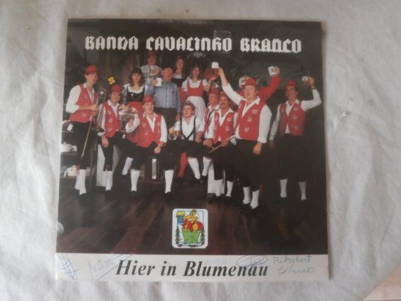 Lp Banda Cavalinho Branco Hier In Blumenau 1987, Autografado