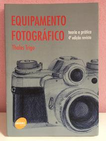 Livro Equipamento Fotográfico Edição Thales Trigo Ed. Sena