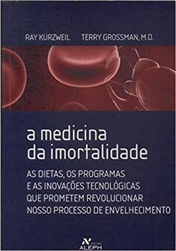 A Medicina Da Imortalidade Ray Kurzweil/ Terr