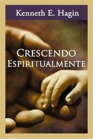 Livro Crescendo Espiritualmente Keneth Hagin