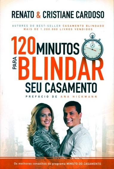 Livro Cristiane Cardoso - 120 Min Para Blindar Seu Casamento