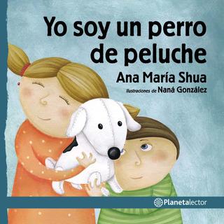 Yo Soy Un Perro De Peluche Ana M.shua Planetalector